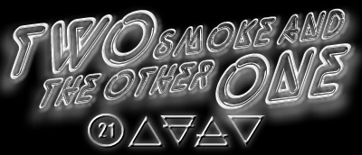 Two_Smoke_and_the_Other_One